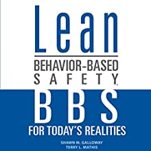 Lean Behavior-Based Safety: BBS for Today's Realities Audiobook by Shawn M. Galloway, Terry L. Mathis Narrated by Charles Braden
