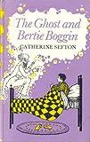 Ghost and Bertie Boggin, Catherine Sefton, 0571115241
