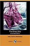 The Ghost Ship, John Conroy Hutcheson, 1406584622