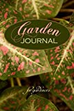 Garden Journal for Gardeners, Lori Smaltz, 1484830083