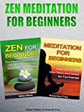 Zen Meditation: Zen Meditation For Beginners: Your Personal Guide to Master your Mind, Achieve Inner Peace and True Happiness (Zen - Zen mind - Meditation - Buddhism - Mindfulness)