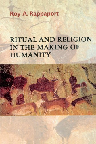 Ritual and Religion in the Making of Humanity (Cambridge Studies in Social and Cultural Anthropology) (Ritual And Religion In The Making Of Humanity)