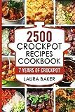 2500 Crockpot Recipes Cookbook: 7 Years of Crockpot