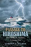 Passage to Hiroshima, Gordon T. Allred, 1432769308