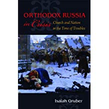 Orthodox Russia in Crisis: Church and Nation in the Time of Troubles