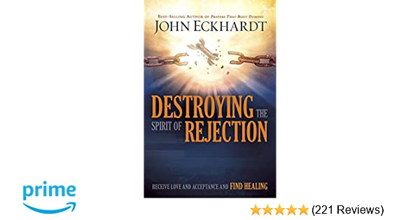 Destroying the Spirit of Rejection: Receive Love and