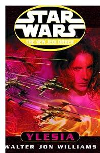 Ylesia: Star Wars Legends (Star Wars: The New Jedi Order)
