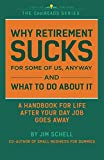 img - for Why Retirement SUCKS For Some of Us, Anyway and What To Do About It: A Handbook For Life After Your Day Job Goes Away (CoolREADS) book / textbook / text book