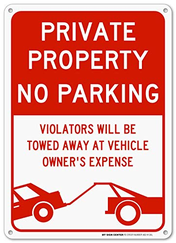 No Parking Private Drive - No Parking Sign, Private Driveway Sign, Violators Will Be Towed At Vehicle Owner's Expense, Outdoor Rust-Free Metal, 10