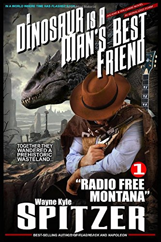"Download A Dinosaur Is A Man's Best Friend (A Serialized Novel): Part One - ""Radio Free Montana"" pdf epub"