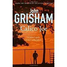 Calico Joe by Grisham, John (2012) Hardcover