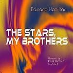 The Stars, My Brothers | Edmond Hamilton