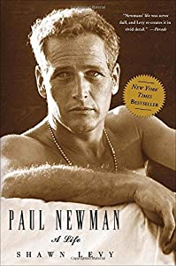 Paul Newman: A Life from Three Rivers Press