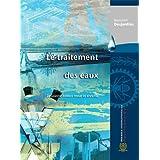 Traitement des eaux (Le), 2e édition revue et enrichie