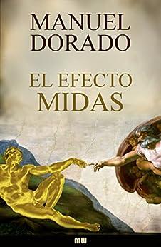 El Efecto Midas (Spanish Edition) by [Dorado, Manuel]
