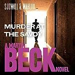 Murder at the Savoy: Martin Beck Series, Book 6 | Maj Sjöwall,Per Wahlöö