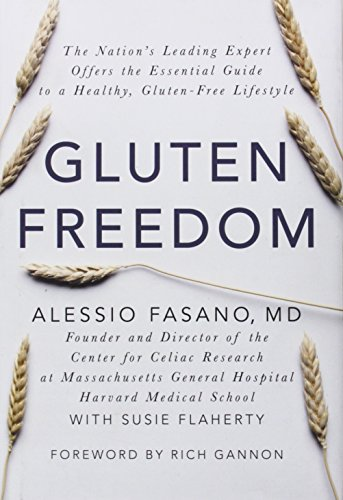 Gluten Freedom: The Nation's Leading Expert Offers the Essential Guide to a Healthy, Gluten-Free Lifestyle by Alessio Fasano