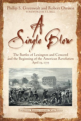 Concord Jacket - A Single Blow: The Battles of Lexington and Concord and the Beginning of the American Revolution. April 19, 1775 (Emerging Revolutionary War Series)