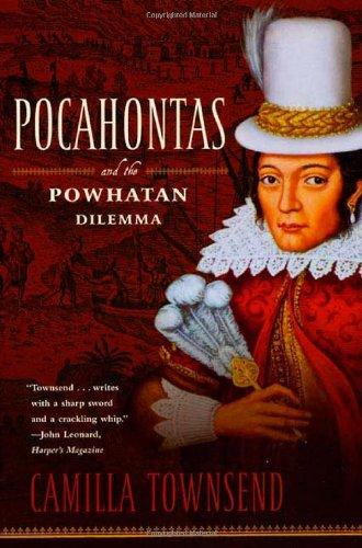 Pocahontas and the Powhatan Dilemma: The American Portraits Series (American Portrait Series) pdf epub