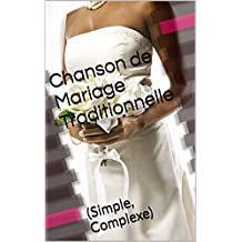 Chanson de Mariage Traditionnelle: (Simple, Complexe) (French Edition)