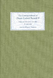 The Correspondence of Dante Gabriel Rossetti 9: The Last Decade, 1873-1882: Kelmscott to Birchington IV. 1880-1882. (2010-11-21)