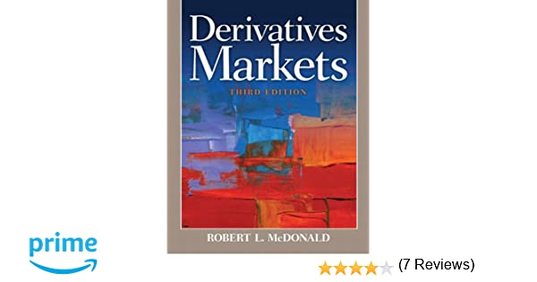 Derivatives markets 3rd edition robert l mcdonald 9780321543080 derivatives markets 3rd edition robert l mcdonald 9780321543080 books amazon fandeluxe Images