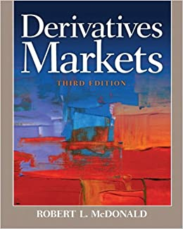 Derivatives markets 3rd edition robert l mcdonald 9780321543080 turn on 1 click ordering for this browser fandeluxe Images
