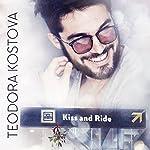 Kiss and Ride | Teodora Kostova