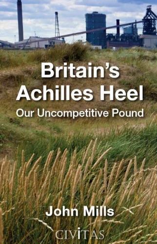 Britain's Achilles Heel: Our Uncompetitive Pound pdf