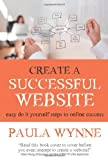 Book Review: Create A Successful Website by Paula Wynne