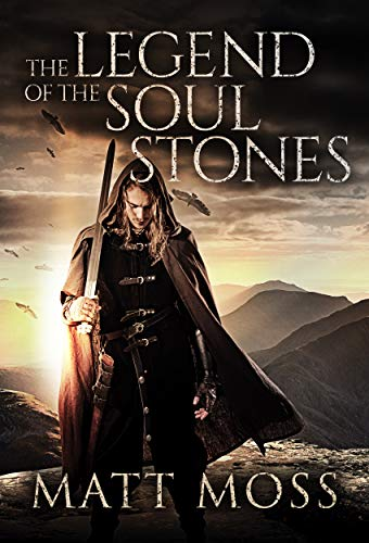 (The Legend of the Soul Stones: An Epic Fantasy Novel)