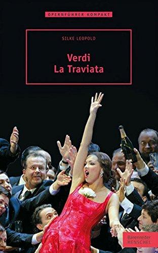 Verdi - La Traviata Taschenbuch – 28. Februar 2013 Silke Leopold Henschel 389487905X 1850 bis 1859 n. Chr.