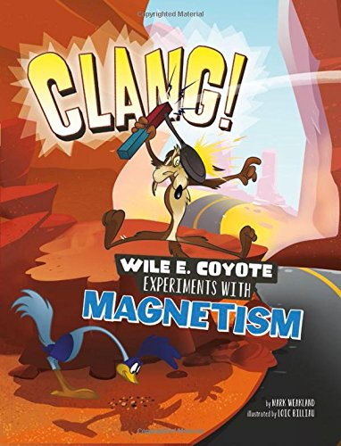 Clang   Wile E. Coyote Experiments With Magnetism  Warner Brothers  Wile E. Coyote Physical Science Genius