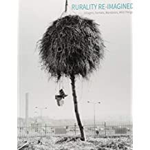 Rurality Re-Imagined: Villagers, Farmers, Wanderers and Wild Things