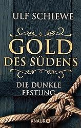Gold des Südens 4: Die dunkle Festung (KNAUR eRIGINALS)