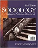 Sociology : Exploring the Architecture of Everyday Life, Newman, David M. and O'Brien, Jodi, 141292815X