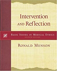 Intervention and Reflection: Basic Issues in Medical Ethics (with InfoTrac)