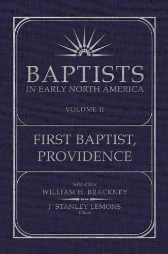 Baptists in Early North America-First Baptist, Providence Volume II (Baptist in Early North America)