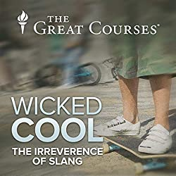 Wicked Cool - The Irreverence of Slang