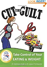 Cut the Guilt: Take Control of Your Eating & Weight (Paperback)