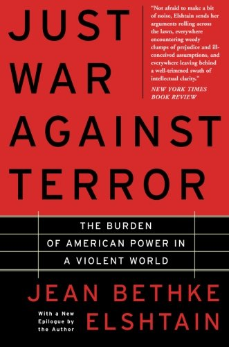 Cover of Just War Against Terror: The Burden Of American Power In A Violent World