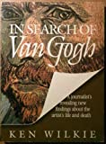 In Search of Van Gogh, Ken Wilkie, 1559581727
