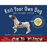Knit Your Own Dog: The Second Litter: 25 More Pedigree Pooches by Muir, Sally (2013) Paperback