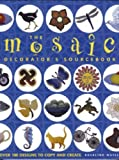 img - for The Mosaic Decorator's Sourcebook: Over 100 Designs to Copy and Create book / textbook / text book