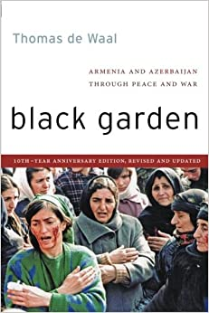 black-garden-armenia-and-azerbaijan-through-peace-and-war-10th-year-anniversary-edition-revised-and-updated