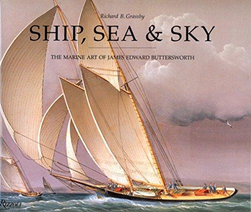 Ship, Sea & Sky: The Marine Art of James Edward Buttersworth ()