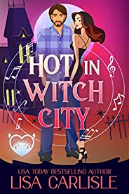 Hot in Witch City: A Shifter and Siren Paranormal Chick Lit Novel (Salem Supernaturals Book 2)