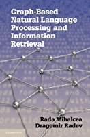 Graph-based Natural Language Processing and Information Retrieval Front Cover