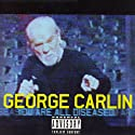 You Are All Diseased Hörspiel von George Carlin