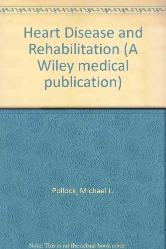 Heart Disease and Rehabilitation (A Wiley medical publication)
